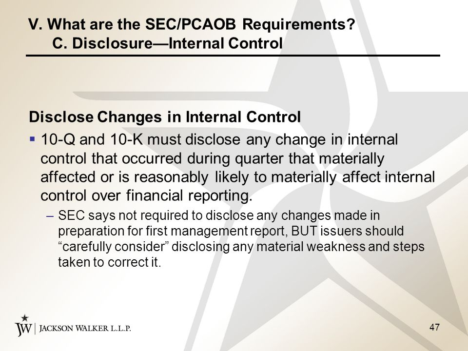 section 5 internal control over financial reporting Internal control: management, like the ceo and cfo, is required by section 404 of sox to provide certifications in periodic filings (usually quarterly) regarding the evaluation of the effectiveness of the company's internal control over financial reporting (pricewaterhouse coopers, llc, 2010.
