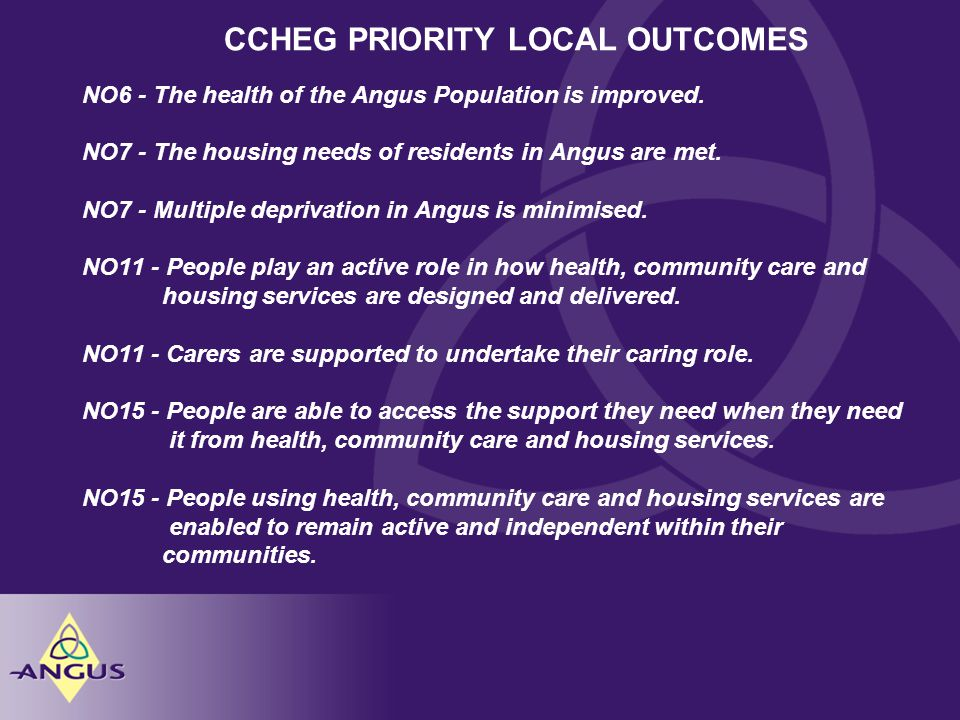 CCHEG PRIORITY LOCAL OUTCOMES NO6 - The health of the Angus Population is improved.