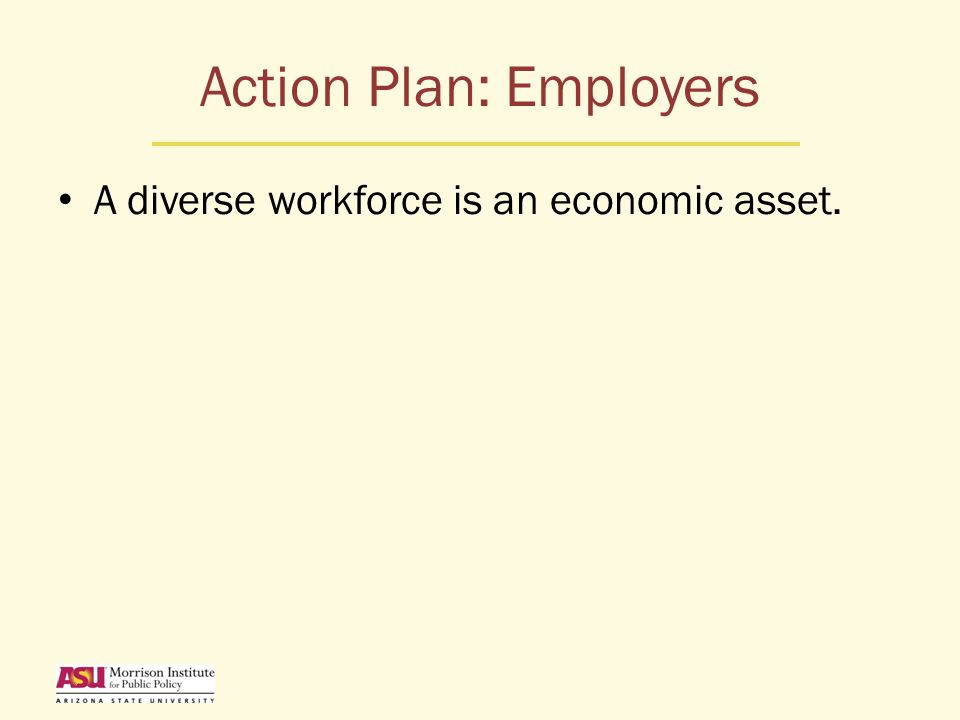 A diverse workforce is an economic asset.