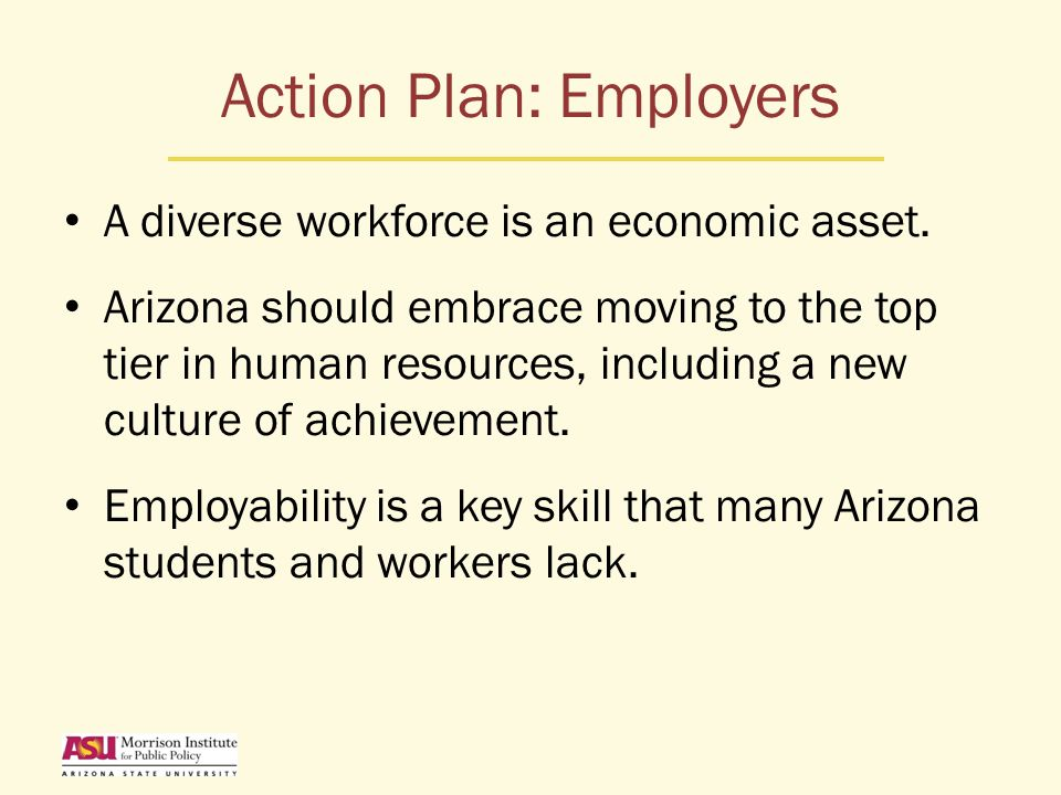 Action Plan: Employers A diverse workforce is an economic asset.