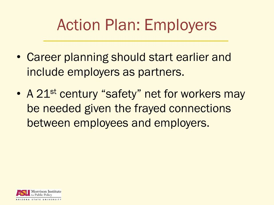 Action Plan: Employers Career planning should start earlier and include employers as partners.