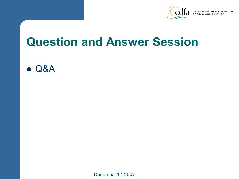 December 12, 2007 Question and Answer Session Q&A