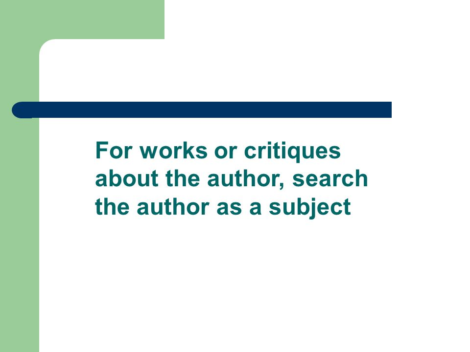 For works or critiques about the author, search the author as a subject