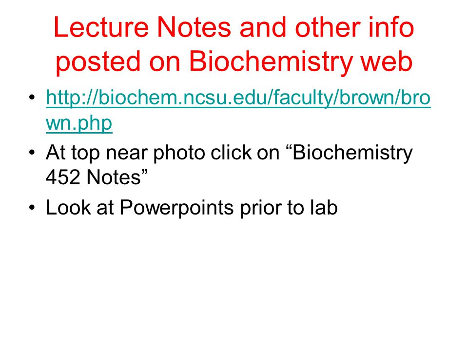 Biochemistry 452 Dennis T  Brown Room 346 Polk Hall Phone Graduate