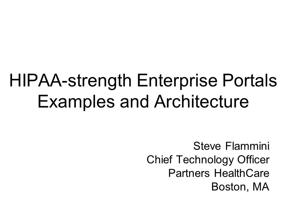 HIPAA-strength Enterprise Portals Examples and Architecture