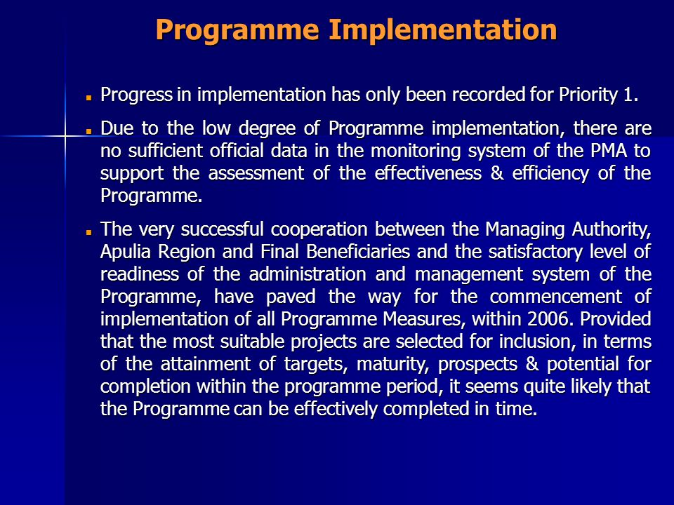 Programme Implementation Progress in implementation has only been recorded for Priority 1.