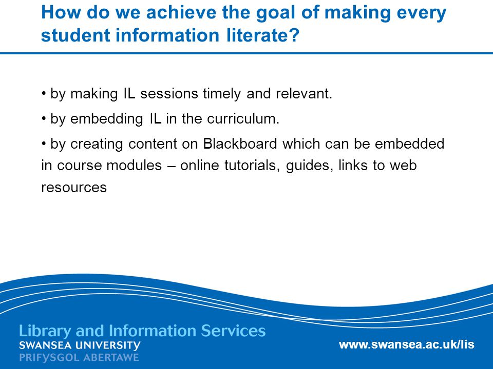 How do we achieve the goal of making every student information literate.