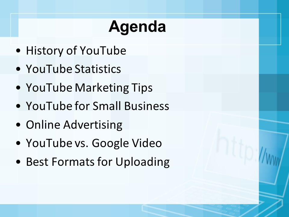 Agenda History of YouTube YouTube Statistics YouTube Marketing Tips YouTube for Small Business Online Advertising YouTube vs.