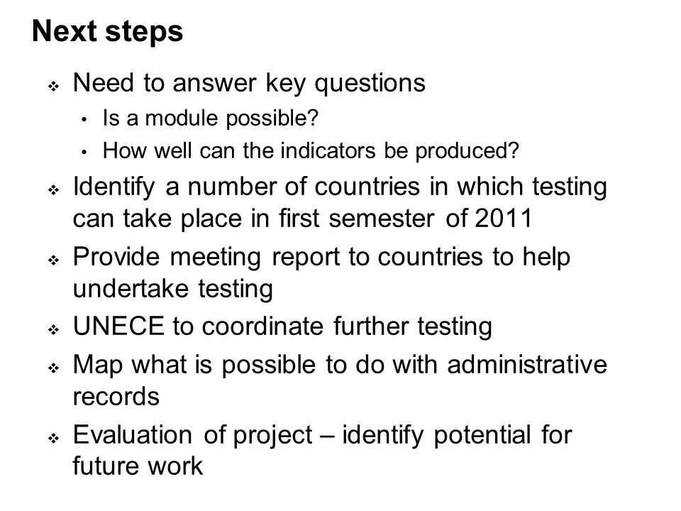 Next steps  Need to answer key questions Is a module possible.