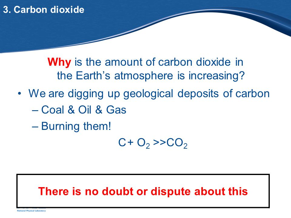 3. Carbon dioxide Why is the amount of carbon dioxide in the Earth's atmosphere is increasing.