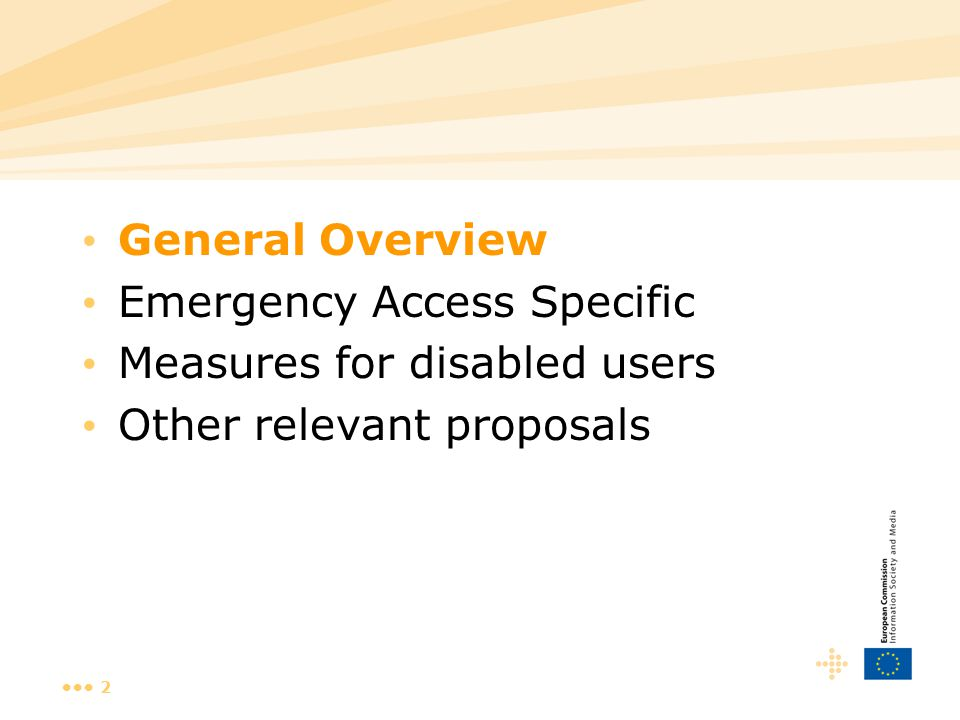 2 General Overview Emergency Access Specific Measures for disabled users Other relevant proposals