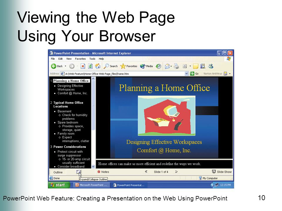PowerPoint Web Feature: Creating a Presentation on the Web Using PowerPoint 10 Viewing the Web Page Using Your Browser