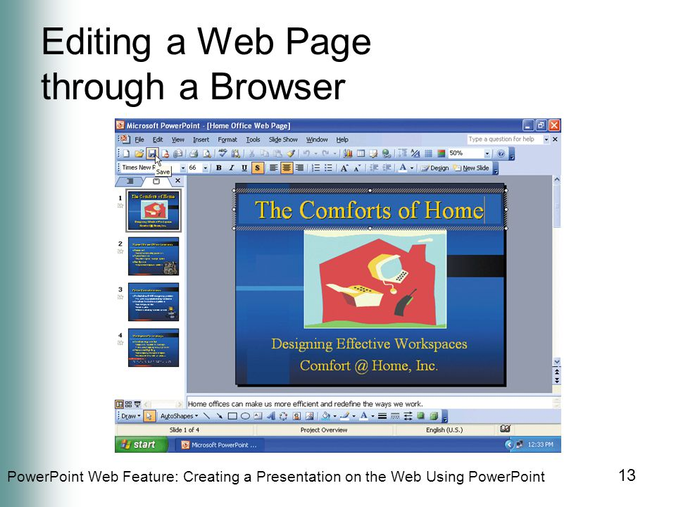 PowerPoint Web Feature: Creating a Presentation on the Web Using PowerPoint 13 Editing a Web Page through a Browser