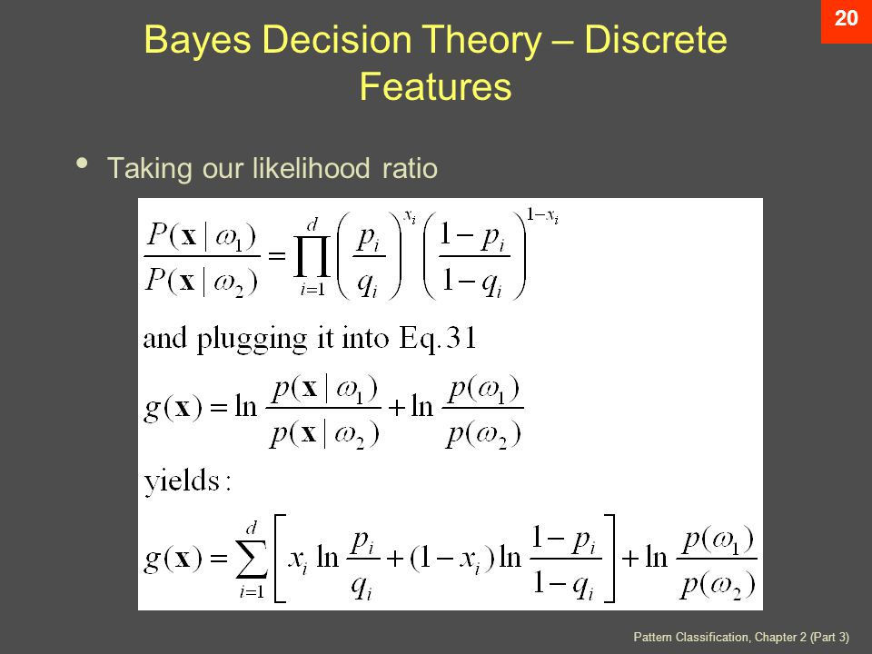 Pattern Classification, Chapter 2 (Part 3) 20 Bayes Decision Theory – Discrete Features Taking our likelihood ratio