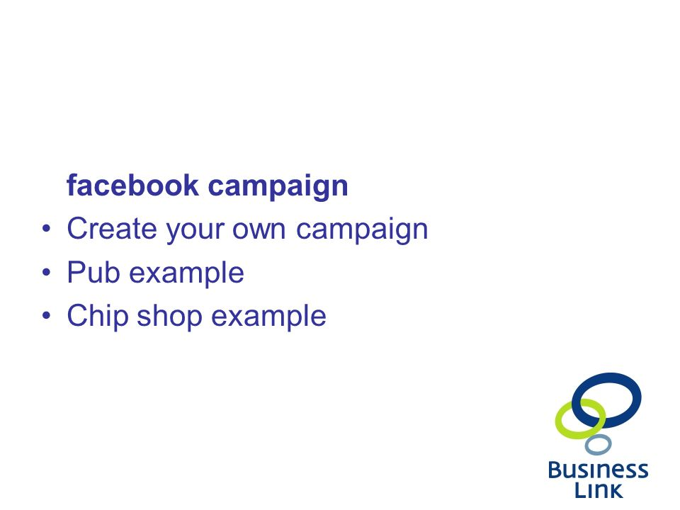 facebook campaign Create your own campaign Pub example Chip shop example