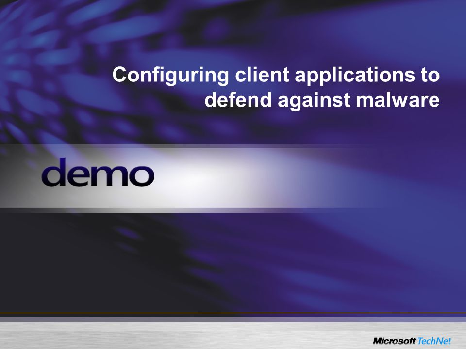 Configuring client applications to defend against malware