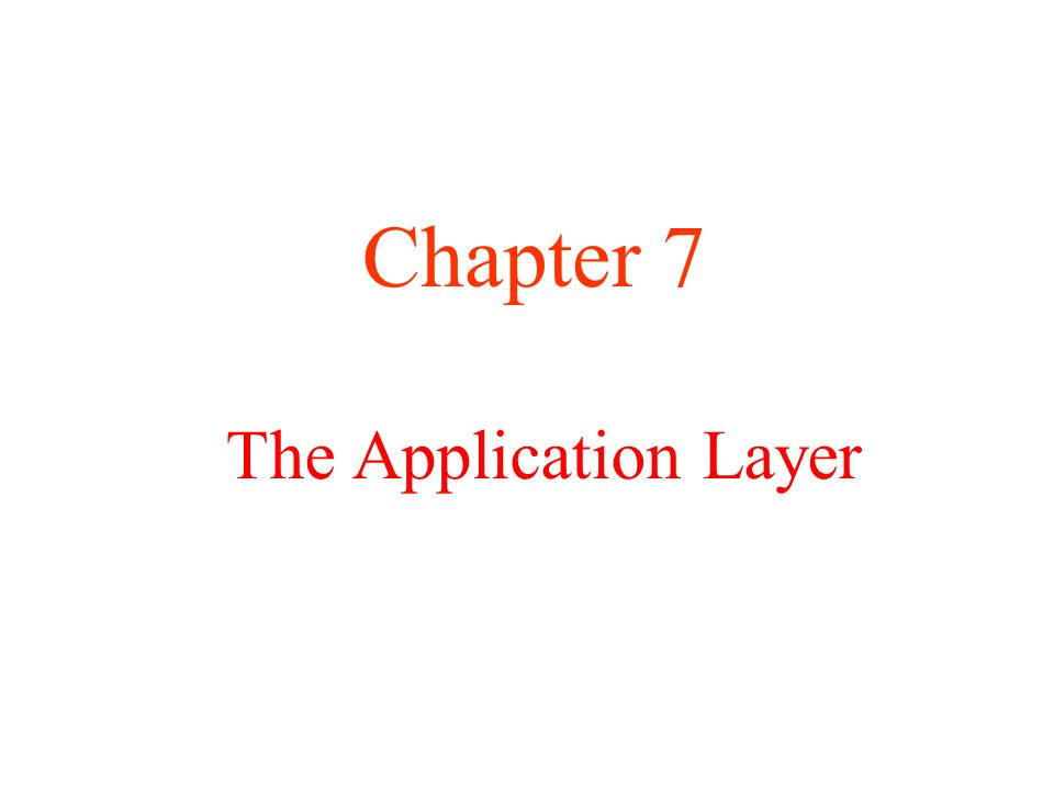 The Application Layer Chapter 7
