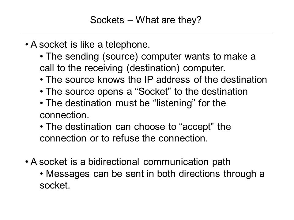 Sockets – What are they. A socket is like a telephone.