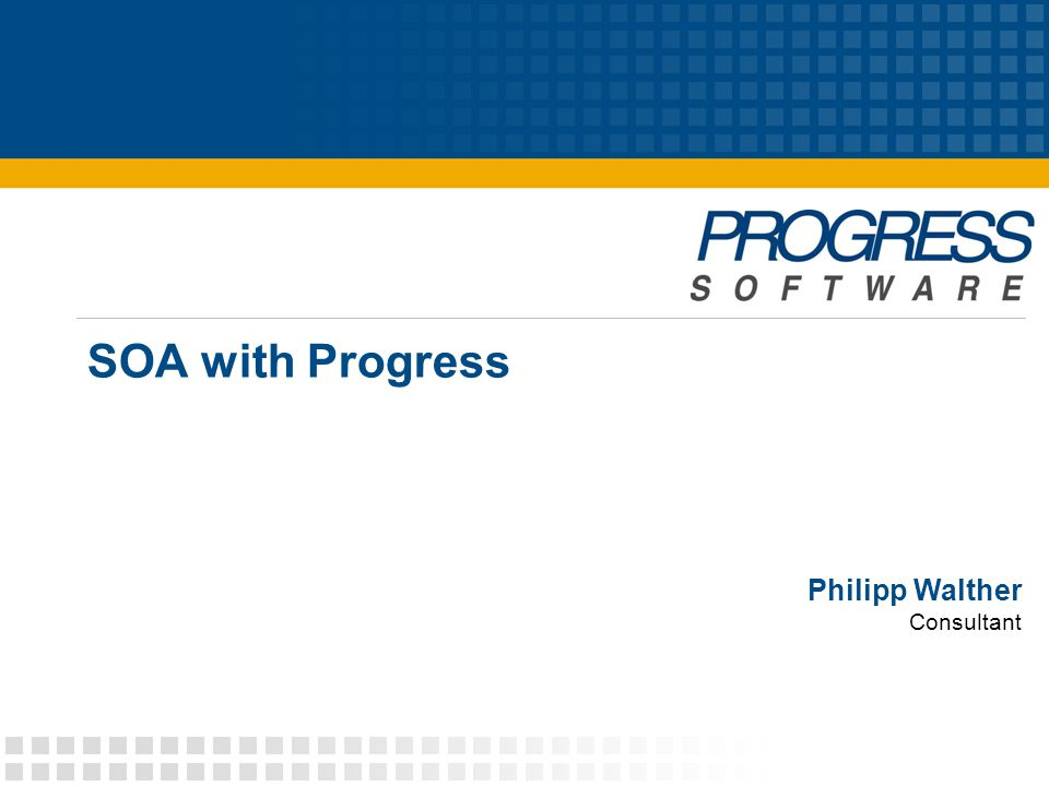 SOA with Progress Philipp Walther Consultant