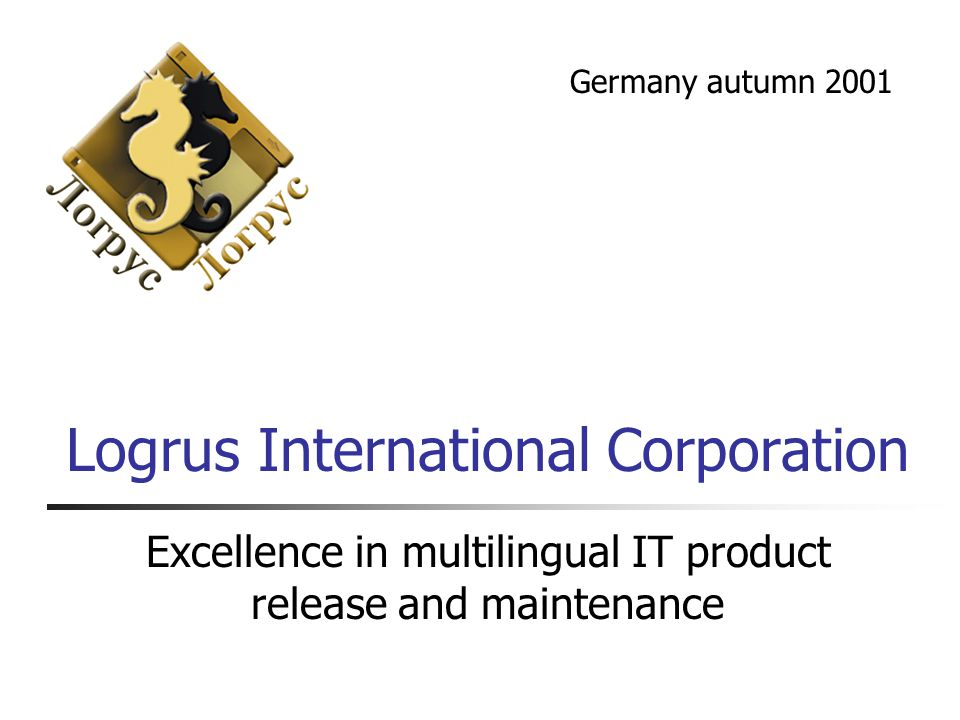 Logrus International Corporation Excellence in multilingual