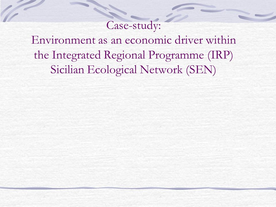 Case-study: Environment as an economic driver within the Integrated Regional Programme (IRP) Sicilian Ecological Network (SEN)