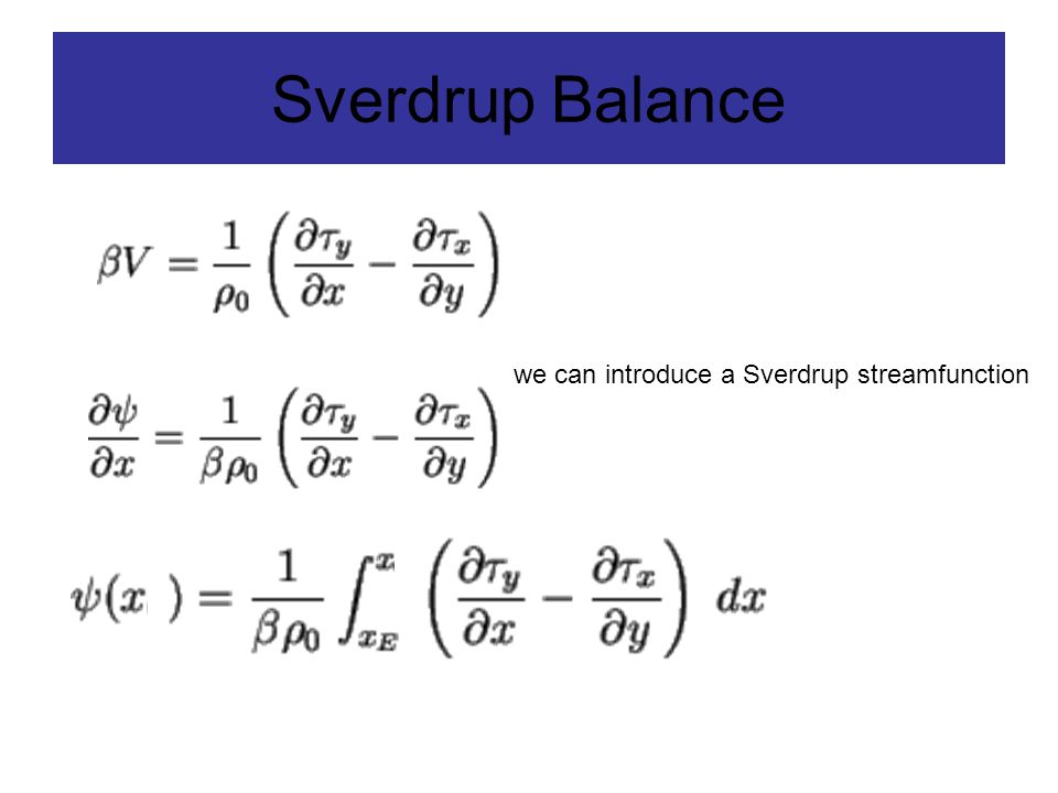 we can introduce a Sverdrup streamfunction Sverdrup Balance