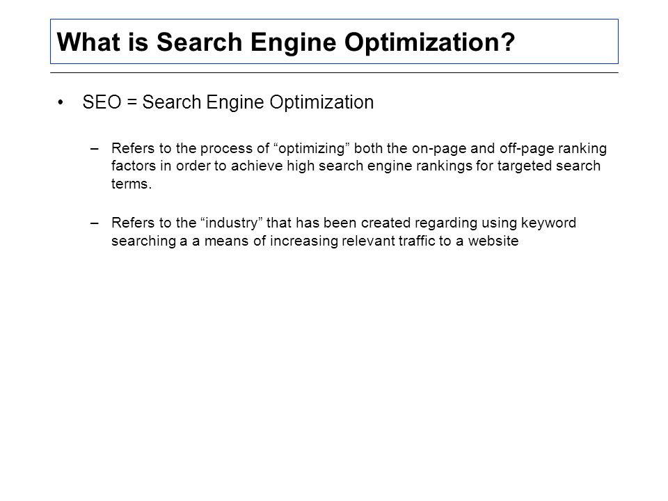 What is Search Engine Optimization.