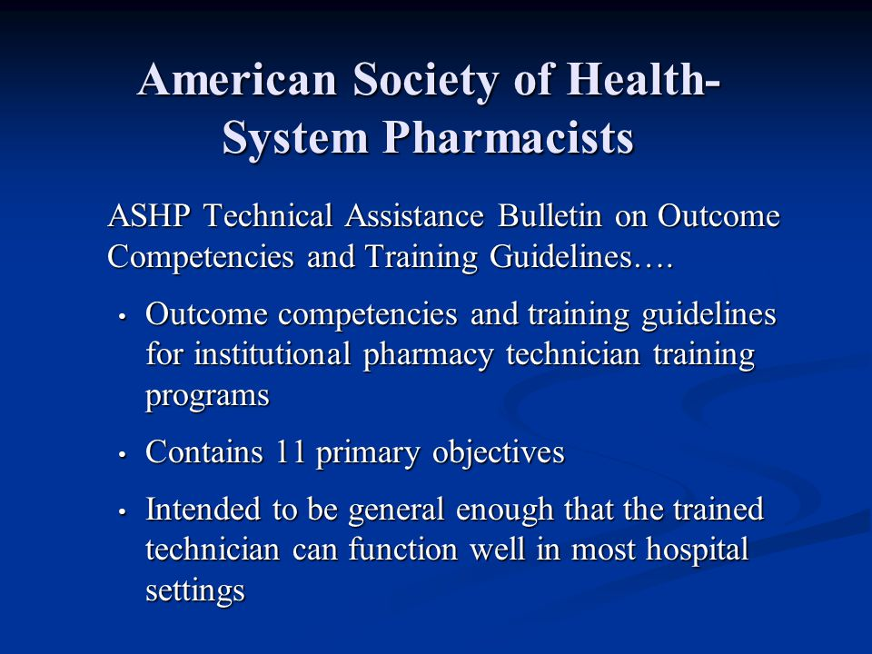 American Society of Health- System Pharmacists ASHP Technical Assistance Bulletin on Outcome Competencies and Training Guidelines….