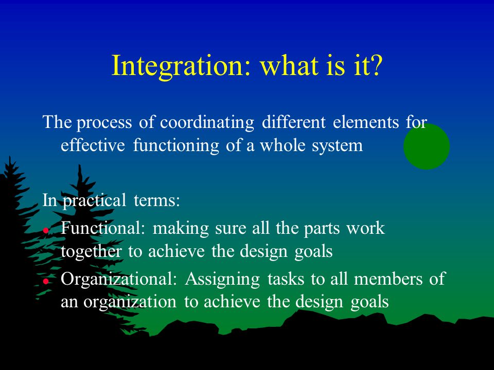 Integration: what is it.