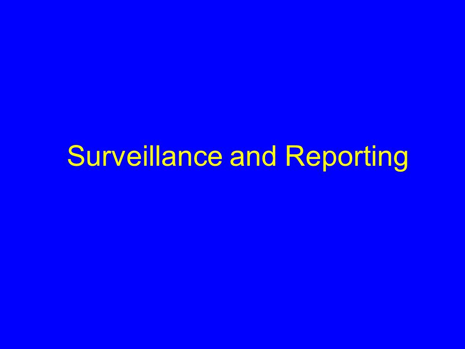 Surveillance and Reporting