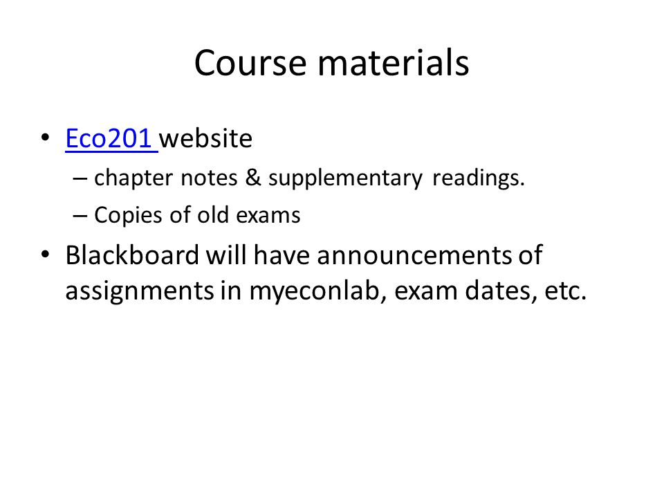 Course materials Eco201 website Eco201 – chapter notes & supplementary readings.