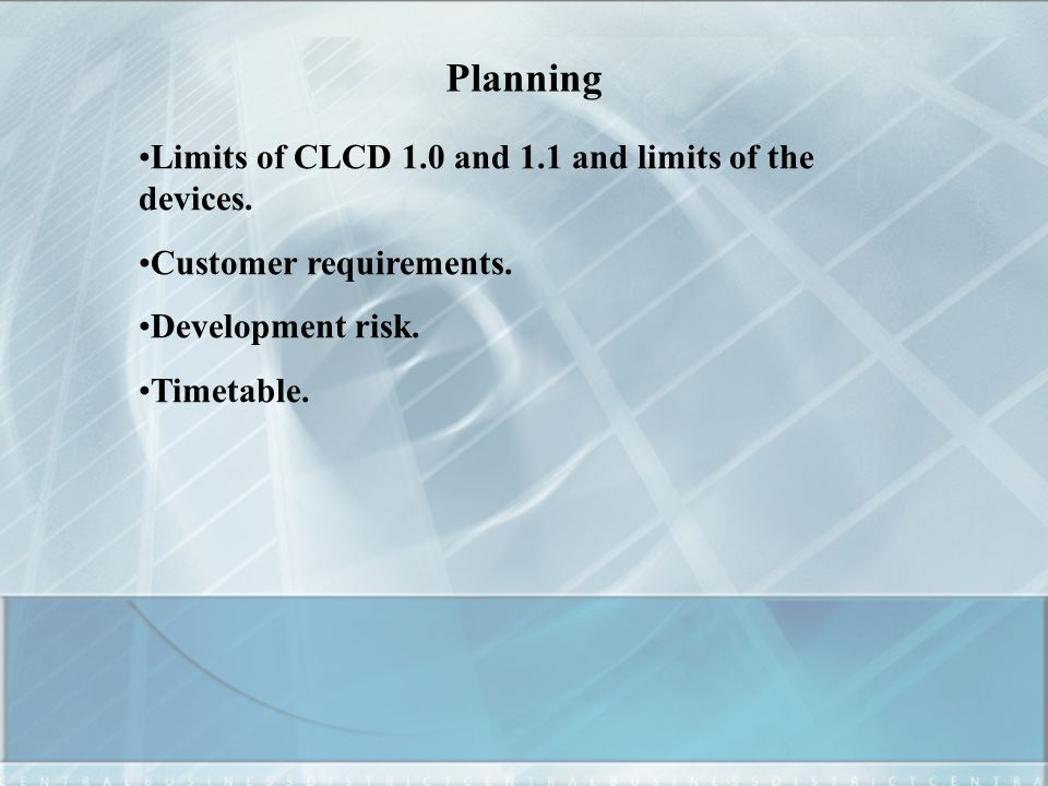 Planning Limits of CLCD 1.0 and 1.1 and limits of the devices.