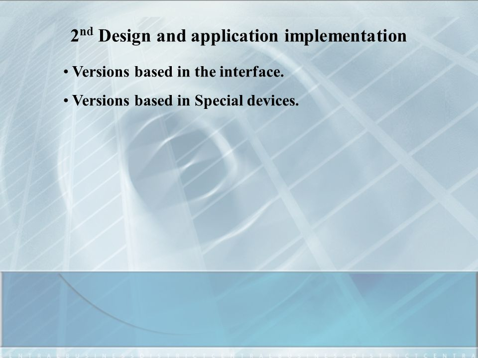 2 nd Design and application implementation Versions based in the interface.