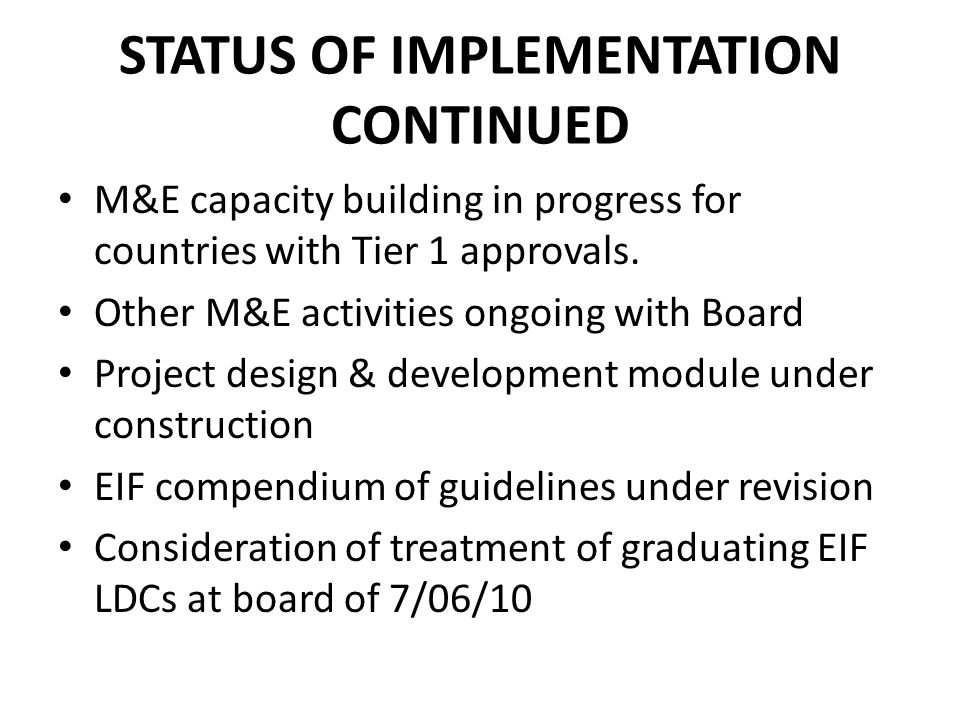 STATUS OF IMPLEMENTATION CONTINUED M&E capacity building in progress for countries with Tier 1 approvals.