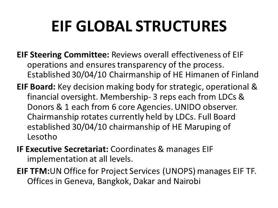 EIF GLOBAL STRUCTURES EIF Steering Committee: Reviews overall effectiveness of EIF operations and ensures transparency of the process.