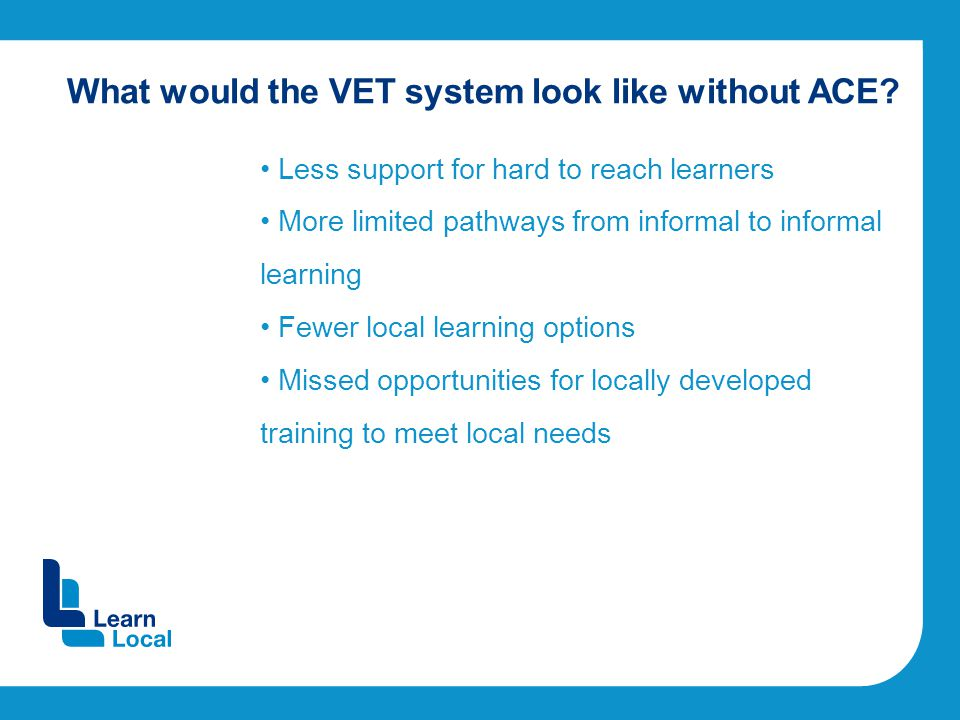 What would the VET system look like without ACE.