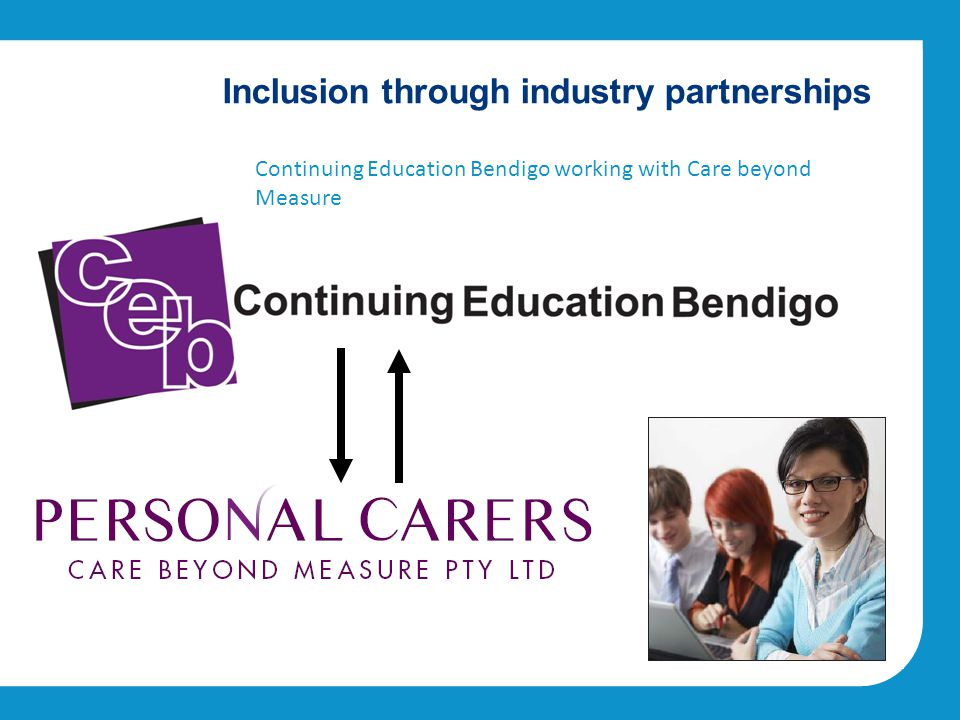 Inclusion through industry partnerships Continuing Education Bendigo working with Care beyond Measure