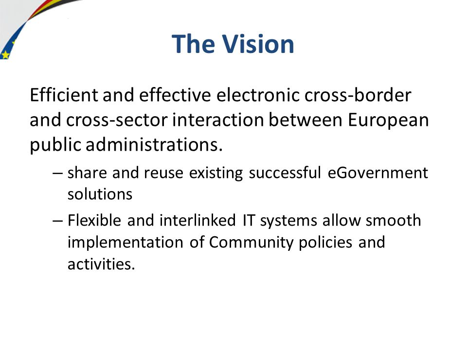 Efficient and effective electronic cross-border and cross-sector interaction between European public administrations.