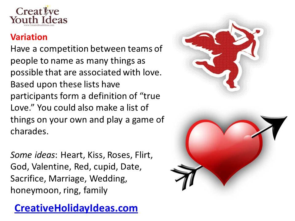 Variation Have a competition between teams of people to name as many things as possible that are associated with love.