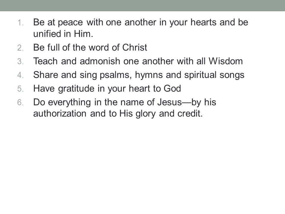 1. Be at peace with one another in your hearts and be unified in Him.