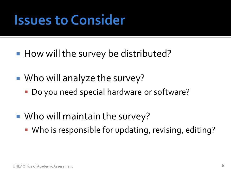  How will the survey be distributed.  Who will analyze the survey.