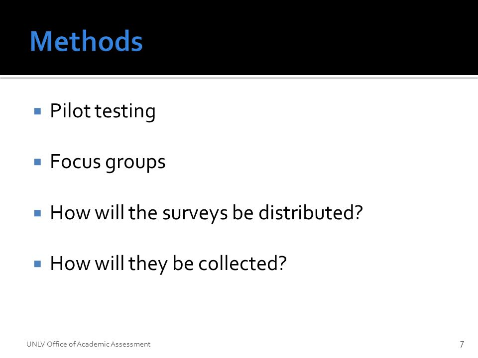  Pilot testing  Focus groups  How will the surveys be distributed.