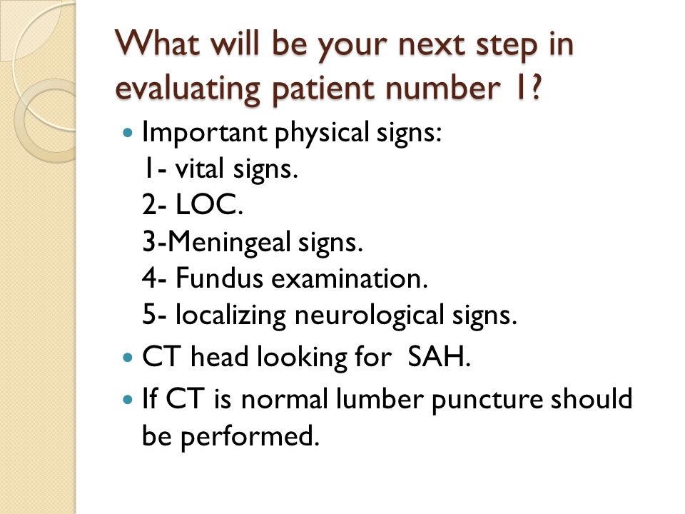 What will be your next step in evaluating patient number 1.