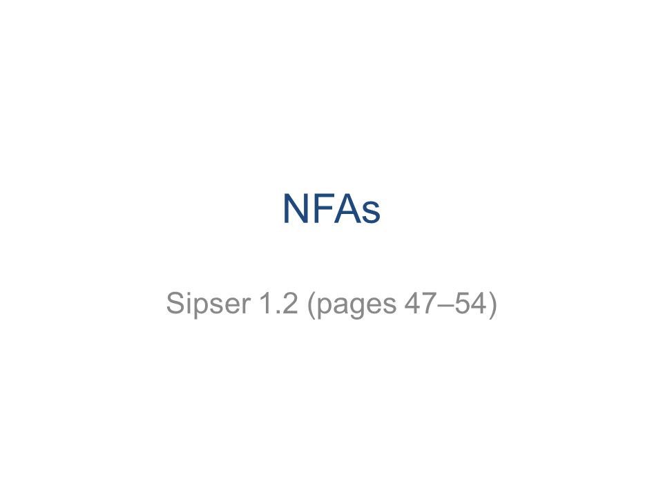 NFAs Sipser 1.2 (pages 47–54)