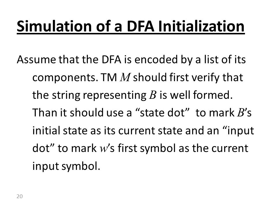 Assume that the DFA is encoded by a list of its components.