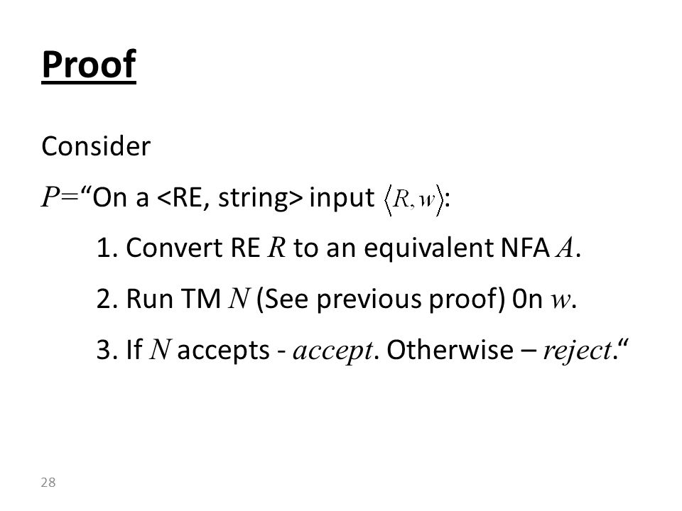 Consider P= On a input : 1. Convert RE R to an equivalent NFA A.