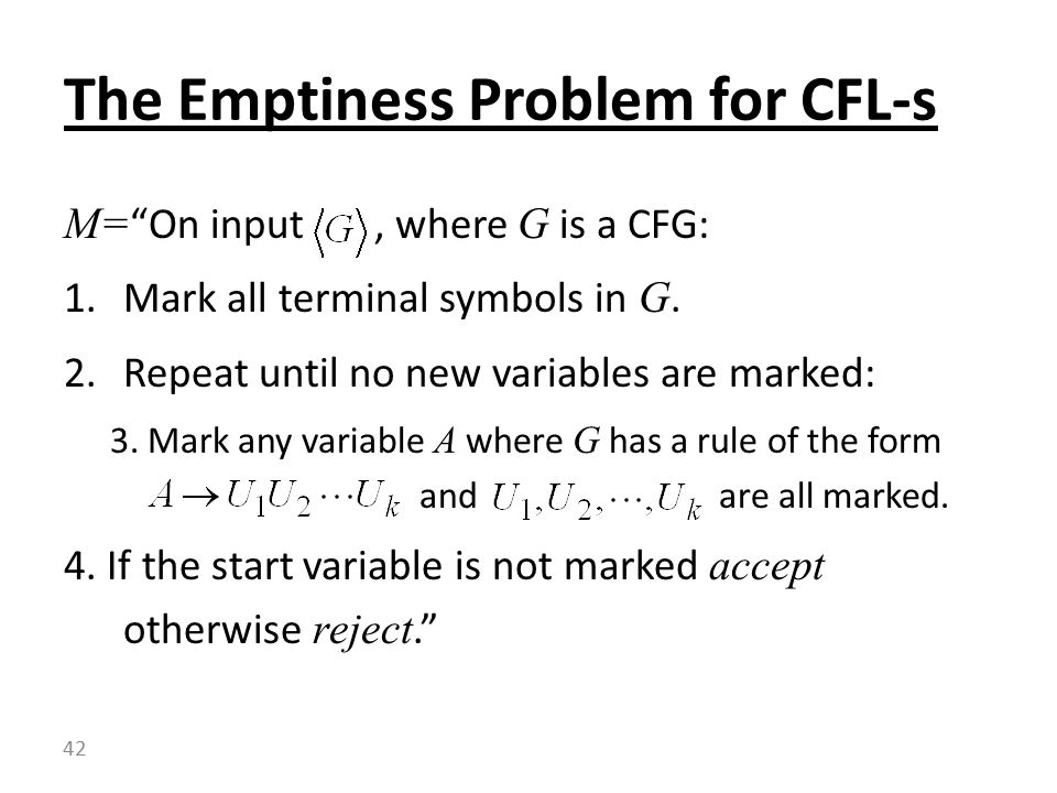 M= On input, where G is a CFG: 1.Mark all terminal symbols in G.