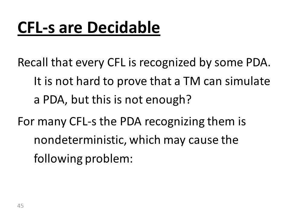 Recall that every CFL is recognized by some PDA.