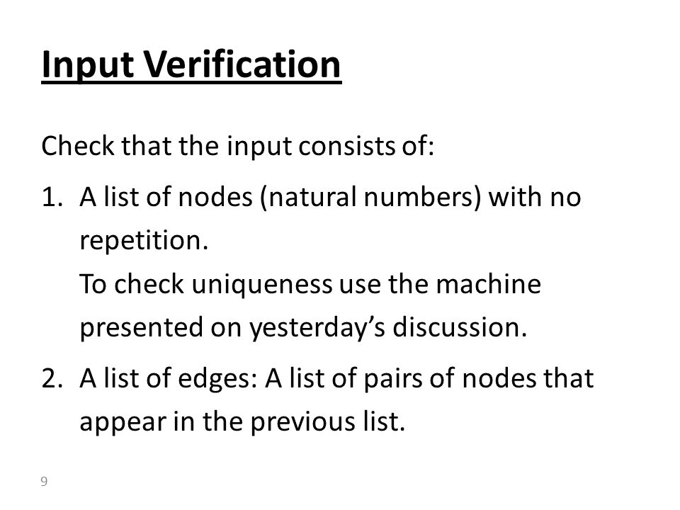Check that the input consists of: 1.A list of nodes (natural numbers) with no repetition.