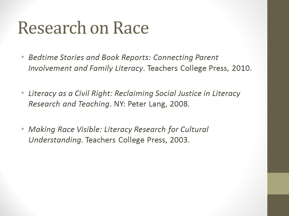 Research on Race Bedtime Stories and Book Reports: Connecting Parent Involvement and Family Literacy.
